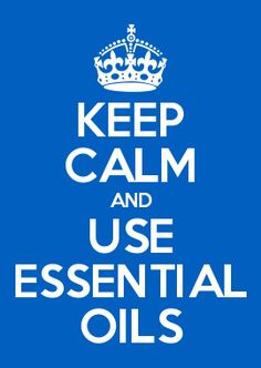 Keep Calm and Use Essential Oils #rockymountainoils
