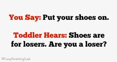 Funny Parent Junk: What You Say vs. What Toddlers Hear: 10 Examples