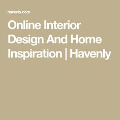 Online Interior Design And Home Inspiration | Havenly