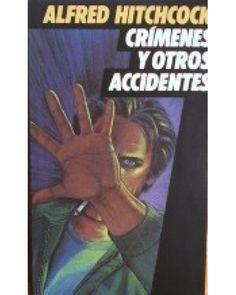 CRIMENES Y OTROS ACCIDENTES