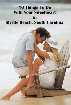 10 Romantic Things To Do With Your Sweetheart in Myrtle Beach, South Carolina .let's look into this Myrtle Beach Things To Do, Romantic Things To Do, Myrtle Beach Wedding, Myrtle Beach Vacation, Vacation Spots, Vacation Ideas, Vacation Places, Mrtyle Beach, Beach Trip