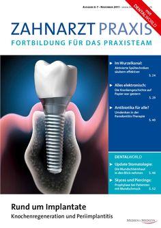 Zahnarzt Praxis - Ausgabe 06/2011 Dentistry, Personal Care, Nth Root, Medicine, Self Care, Personal Hygiene, Dental