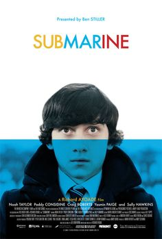"Submarine. Cute and worth watching even being another ""juno style movie for weird teenagers""."