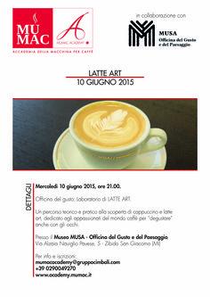 """""""LABORATORIO DI LATTE ART""""  Mercoledì 10 giugno 2015 alle ore 21.00, presso il museo MUSA - Officina del gusto e del Paesaggio, si terrà il laboratorio di Latte Art, percorso teorico e pratico alla scoperta di cappuccino e latte art  Per info e iscrizioni: mumacacademy@gruppocimbali.com   +390290049270 www.academy.mumac.it  Museo MUSA - Via Alzaia Naviglio Pavese, 5 - Zibido San Giacomo (MI)"""
