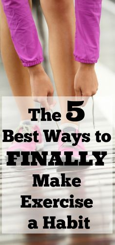 The 5 Best Ways to Finally Make Exercise a Habit | weight loss tips