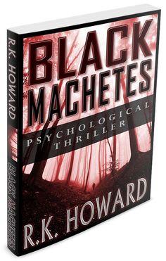 Black Machetes  http://www.ryankhoward.com/book-covers/black-machetes