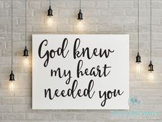 God Knew My Heart Needed You Engineering Print - Printable Art - These Bare Walls