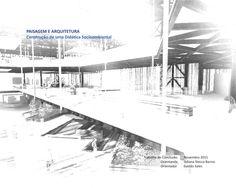 TFG - PAISAGEM E ARQUITETURA - Construção de uma Didática Socioambiental  Trabalho Final de Graduação de Arquitetura e Urbanismo, Universidade São Judas Tadeu, 2015.
