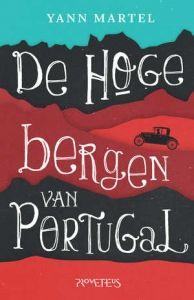Gelezen. Mooi, grappig en gek! De hoge bergen van Portugal - Yann Martel.