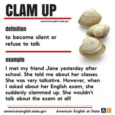 Clam Up -Idioms- Repinned by Chesapeake College Adult Ed. We offer free classes on the Eastern Shore of MD to help you earn your GED - H.S. Diploma or Learn English (ESL). www.Chesapeake.edu