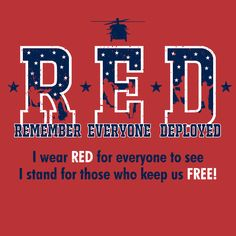 This RED Friday deployment shirts design is a perfect way to help show support for the U. Military by wearing red on Fridays to Remember Everyone Deployed, until they all come safely home. Red Friday Shirts, Wear Red On Friday, Friday T Shirt, Military Quotes, Military Mom, Army Mom, Military History, Free T Shirt Design, Shirt Print Design