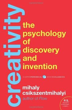 Creativity: The Psychology of Discovery and Invention by Mihaly Csikszentmihalyi, http://www.amazon.com/dp/0062283251/ref=cm_sw_r_pi_dp_4tgutb0D6Q3YZ
