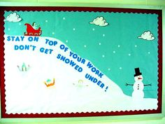 """stay on top of your work, don't get snowed under!"" bulletin"