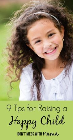9 Tips for Raising a Happy Child
