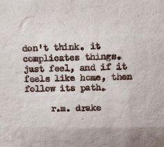 Don't think... R M Drake