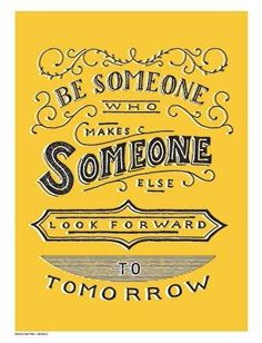 be someone good