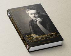 Nowe wydanie biografii Marii Skłodowskiej-Curie Cover, Books, Libros, Book, Book Illustrations, Libri