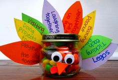 Toddler Approved!: Gratitude Turkey Treat Jar. I absolutely love this idea. Use leftover Halloween candy to fill jars. Write things you're grateful for about a special person, then give them the gratitude turkey! Perfect for family members, grandparents, primary teachers, etc.