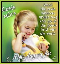 Lekker Dag, Afrikaanse Quotes, Goeie Nag, Goeie More, Good Morning Wishes, Like You, Hello Kitty, Friendship, Children