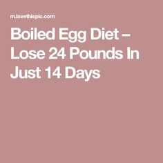 Boiled Egg Diet – Lose 24 Pounds In Just 14 Days