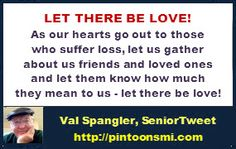 #Pintoons As our hearts go out to those who suffer loss let us tell friends & loved ones how much they mean to us & that they are loved.