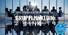 Gruppi LinkedIn - Tutto quello che devi sapere