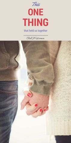 How do you stay together through both the good times and hard times? How can your marriage hold up under the pressures and challenges over the years? Here's one thing you'll both need! This One Thing That Held Our Marriage Together ~ Club31Women