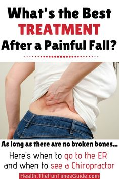 BEST TREATMENT AFTER A FALL - After a painful fall with no broken bones, should you see a chiropractor or go to the ER? Here's how to get relief fast! See when you should go to the ER. When it's okay to wait things out. When to see a chiropractor. #chiropractic #painrelief