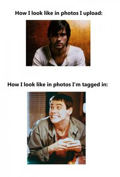 How i look in photos i upload/How i look in photos im tagged in