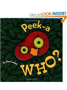 Peek-A Who? [Board Book] Nina Laden (Author)  Pinned by http://www.playworkschicago.com/ BECAUSE PLAY WORKS!