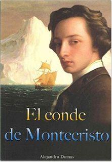 """Los libros, nuestros amigos: cerebro, alma y corazón: SERIE – LIBRO DE FICCION: """"El Conde de Montecristo"""" de Alejandro Dumas"""