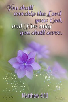 """then Jesus said to him, """"away with you, satan! for it is written, 'you shall worship the LORD your God, and Him only you shall serve. Jesus Quotes, Bible Quotes, Biblical Quotes, Scripture Verses, Bible Scriptures, Christian Faith, Christian Quotes, Book Of Matthew, Matthew 4"""