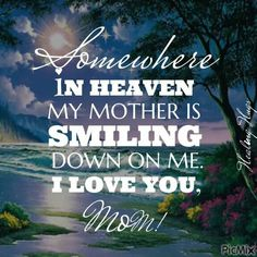 Memorial Pictures For Mom trauer 75 Most Touching Memorial Quotes For Mom when You Miss Her Miss My Mom Quotes, Mom In Heaven Quotes, Mother Daughter Quotes, Mother Quotes, Memorial Quotes For Mom, Mother In Heaven, Missing Mom In Heaven, Mom I Miss You, Mom Poems