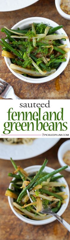 Sauteed Fennel and Green Beans with Garlic - healthy and gluten-free recipe http://www.pickledplum.com/sauteed-green-beans-garlic-recipe/