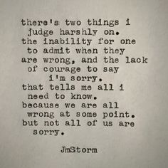 Speaks volumes if you never think you are wrong. Speaks louder if you never say I'm sorry. Love Quotes For Her, Great Quotes, Quotes To Live By, Me Quotes, Funny Quotes, Inspirational Quotes, Being Real Quotes, Saying Sorry Quotes, Family Love Quotes