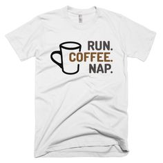 Run. Coffee. Nap. Workout Shirt