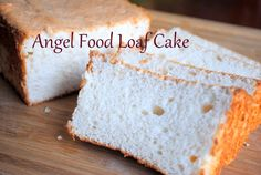 Angel food cake in a loaf pan- easy and delicious! Use it to make special french toast for Valentine's Day breakfast :)