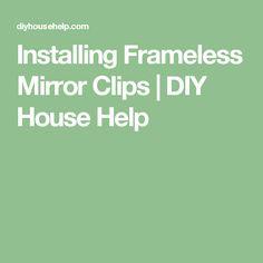 Installing Frameless Mirror Clips | DIY House Help
