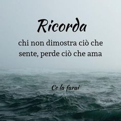 Italian Quotes, Writing Characters, Italian Language, Good Advice, Friendship Quotes, Woman Quotes, Positive Quotes, Best Quotes, Poems