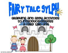 Fairy Tale Gylphs - A fun math activity to introduce and assess fairy tales! Will make a cute bulletin board!