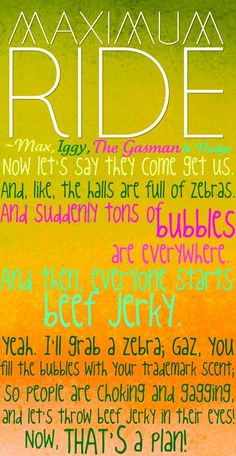 Maximum Ride quote! <3 Iggy  Omg, I laughed so hard at this part!