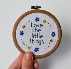 Hand embroidery quote hoop art love the little things bees https://www.facebook.com/pixiecrafthandmade