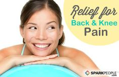 Get quick relief for back and knee pain with these tips! | via @SparkPeople #fitness #health #wellness