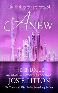 Anew: The Epilogue by Josie Litton