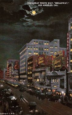 """A postcard image of Los Angeles' """"The Great White Way,"""" circa 1916. (Bizarre Los Angeles)"""