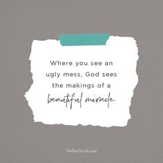Where you see an ugly mess, God sees the makings of a beautiful miracle. Hard Days, Words Of Encouragement, Being Ugly, Purpose, Wisdom, Cards Against Humanity, Hands, Social Media, God