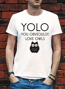 Yolo You Obviously Love Owls Tshirts Cute Swag Dope Funny T-Shirts J0344 | eBay