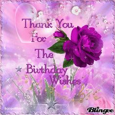 Thank You for the Birthday Wishes!!!!!