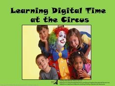 Learning Digital Time at the Circus Printables and Presentation from TiePlay Educational Resources LLC on TeachersNotebook.com -  (43 pages)  - The acrobat, the juggler, the lions, the elephants, the carousel… It's Learning Digital Time at the Circus in the world of entertainment.