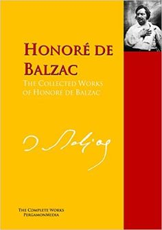 The Collected Works of Honoré de Balzac: The Complete Works PergamonMedia, Honoré de Balzac - Amazon.com